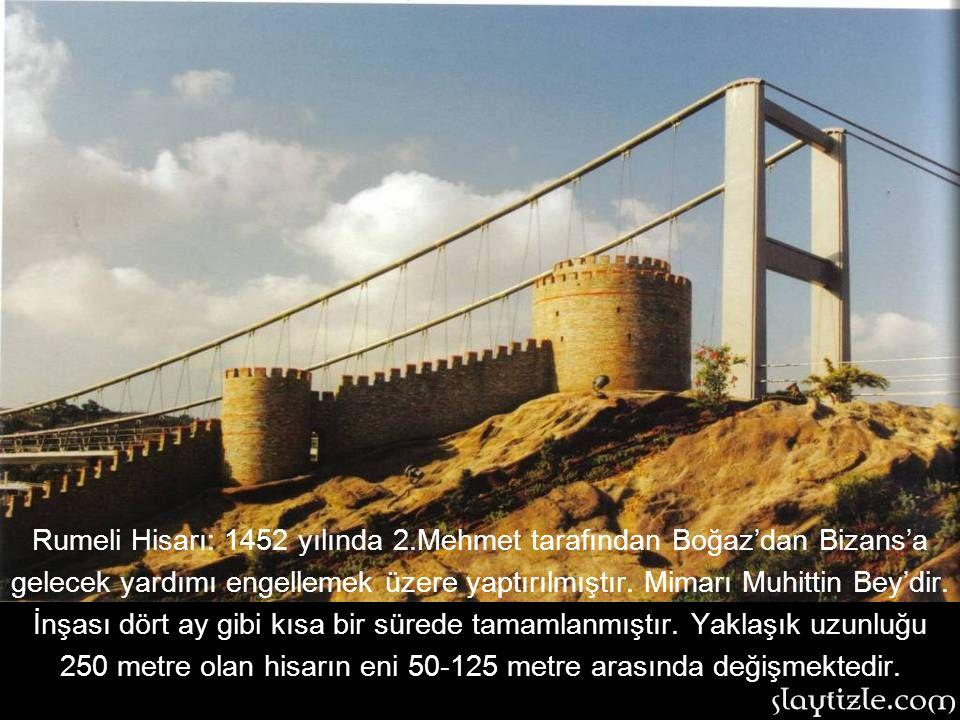 Rumeli Hisarı: 1452 yılında 2