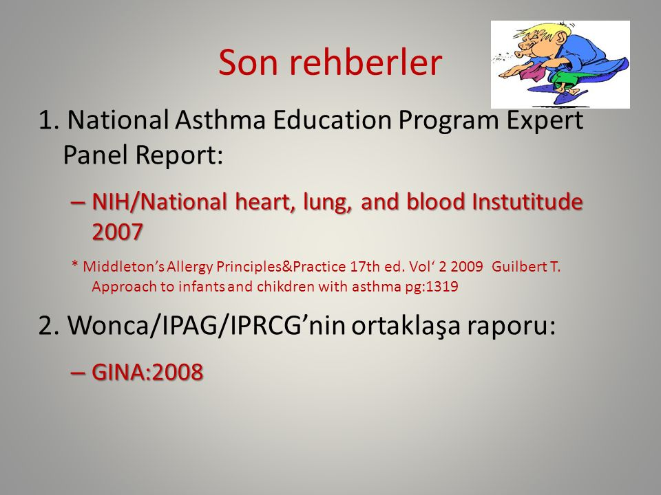 Son rehberler 1. National Asthma Education Program Expert Panel Report: NIH/National heart, lung, and blood Instutitude 2007.