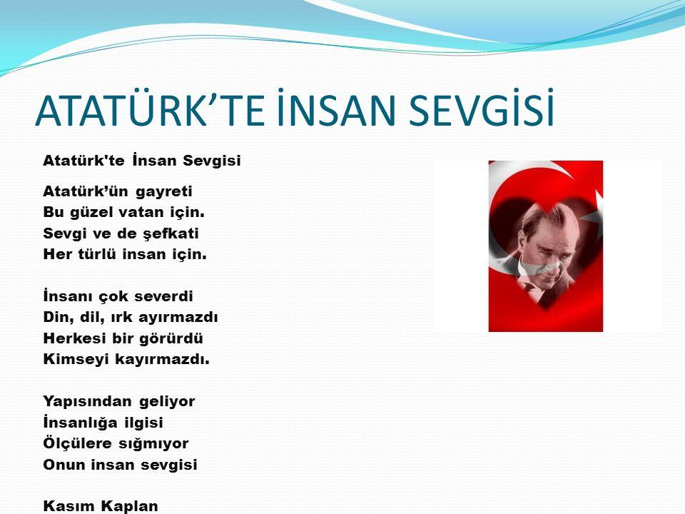 ATATÜRK'TE İNSAN SEVGİSİ