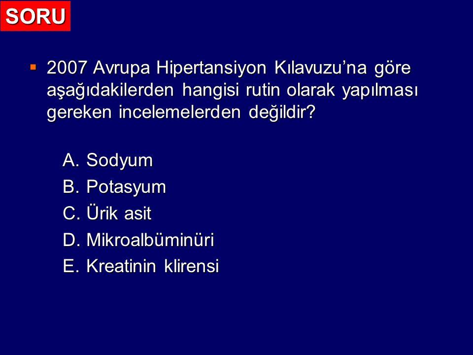 SORU 2007 Avrupa Hipertansiyon Kılavuzu'na göre aşağıdakilerden hangisi rutin olarak yapılması gereken incelemelerden değildir