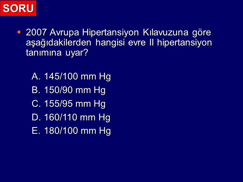 SORU 2007 Avrupa Hipertansiyon Kılavuzuna göre aşağıdakilerden hangisi evre II hipertansiyon tanımına uyar