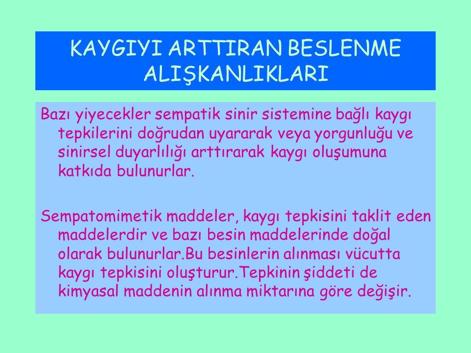 KAYGIYI ARTTIRAN BESLENME ALIŞKANLIKLARI