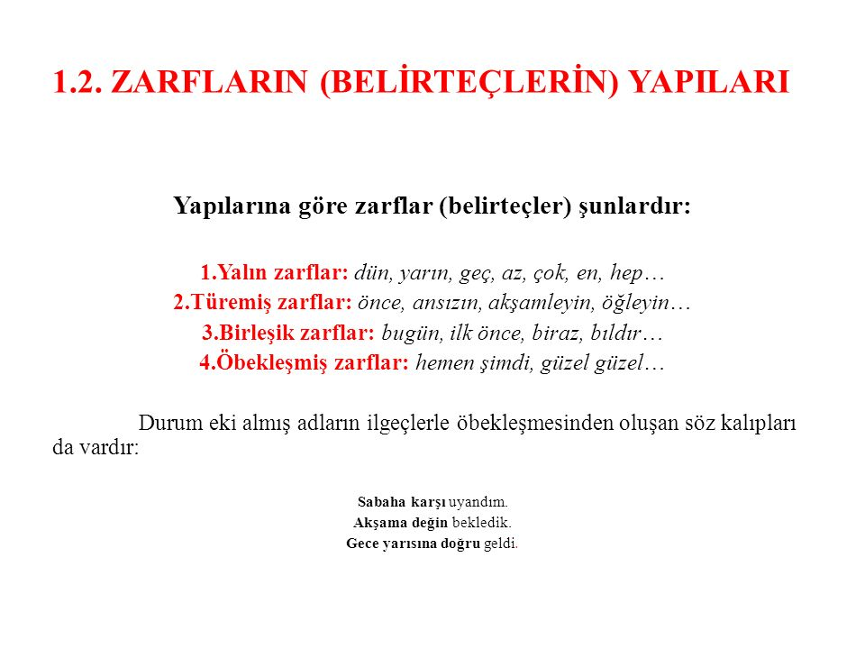 1.2. ZARFLARIN (BELİRTEÇLERİN) YAPILARI