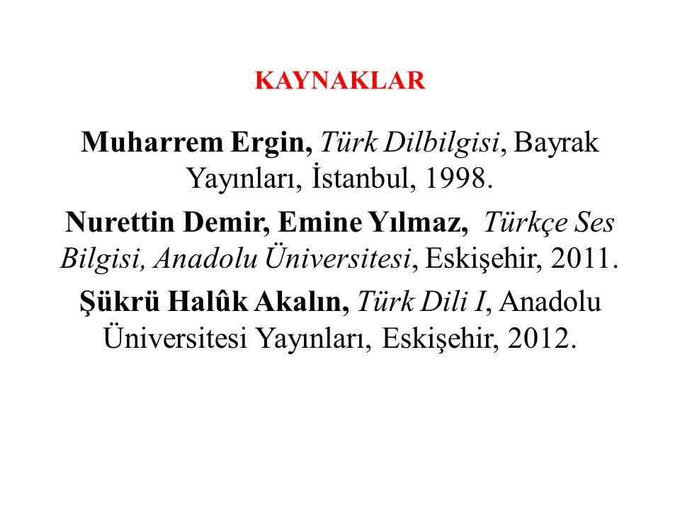 Muharrem Ergin, Türk Dilbilgisi, Bayrak Yayınları, İstanbul, 1998.