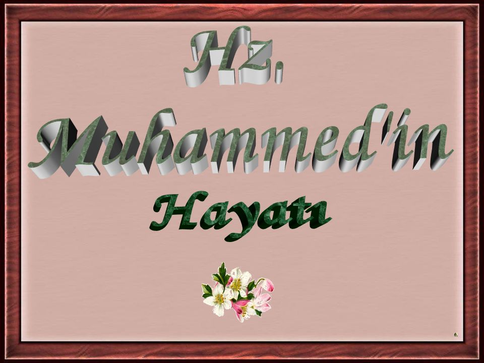 Hz. Muhammed in Hayatı