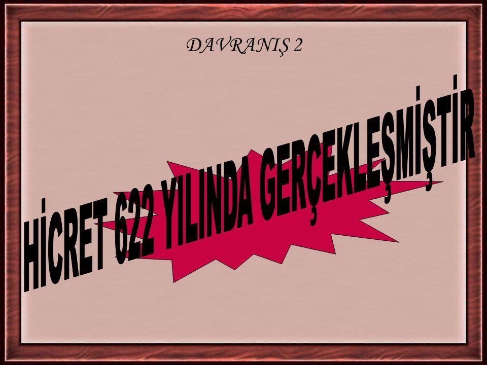 HİCRET 622 YILINDA GERÇEKLEŞMİŞTİR