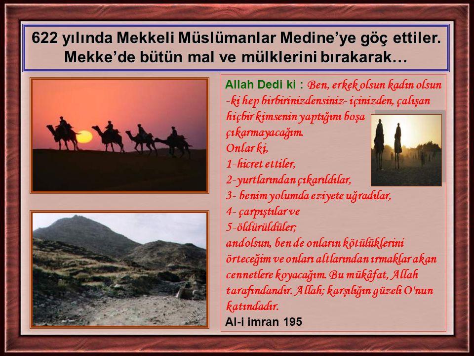 622 yılında Mekkeli Müslümanlar Medine'ye göç ettiler