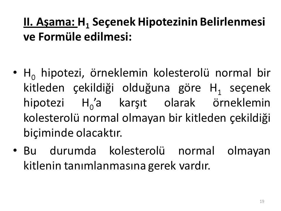 II. Aşama: H1 Seçenek Hipotezinin Belirlenmesi ve Formüle edilmesi: