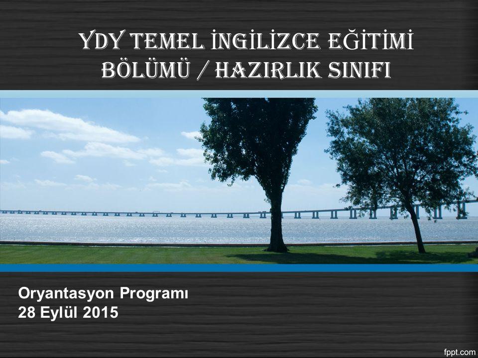 YDY TEMEL İNGİLİZCE EĞİTİMİ BÖLÜMÜ / HAZIRLIK SINIFI
