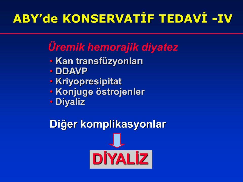 DİYALİZ ABY'de KONSERVATİF TEDAVİ -IV Üremik hemorajik diyatez