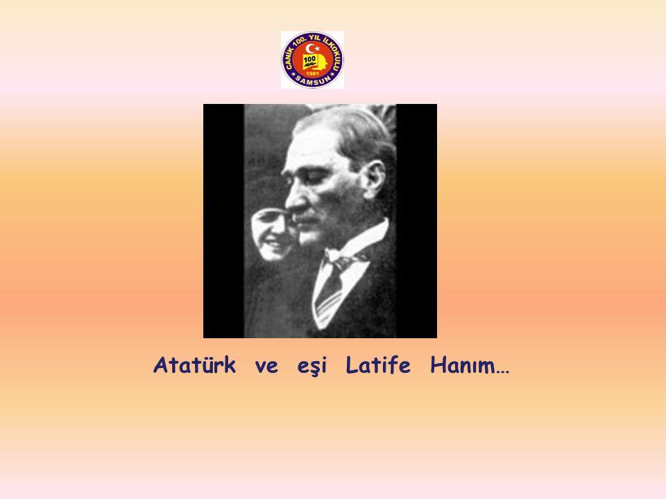 Atatürk ve eşi Latife Hanım…