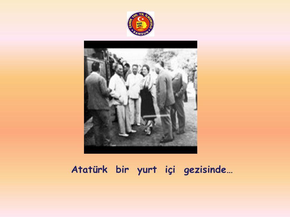 Atatürk bir yurt içi gezisinde…
