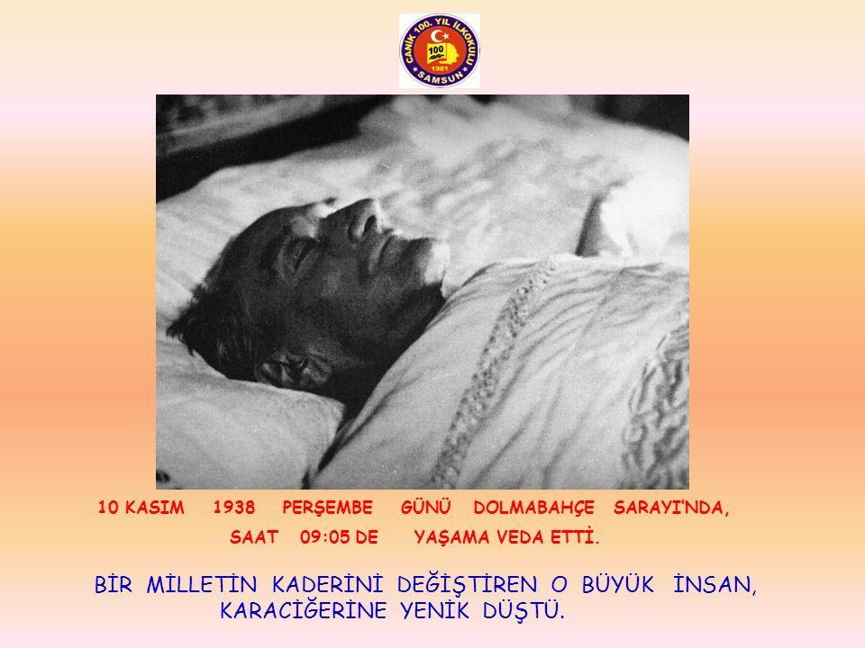10 KASIM 1938 PERŞEMBE GÜNÜ DOLMABAHÇE SARAYI'NDA,