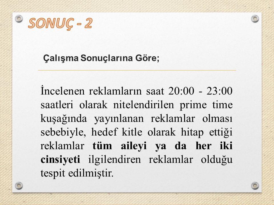 SONUÇ - 2 Çalışma Sonuçlarına Göre;