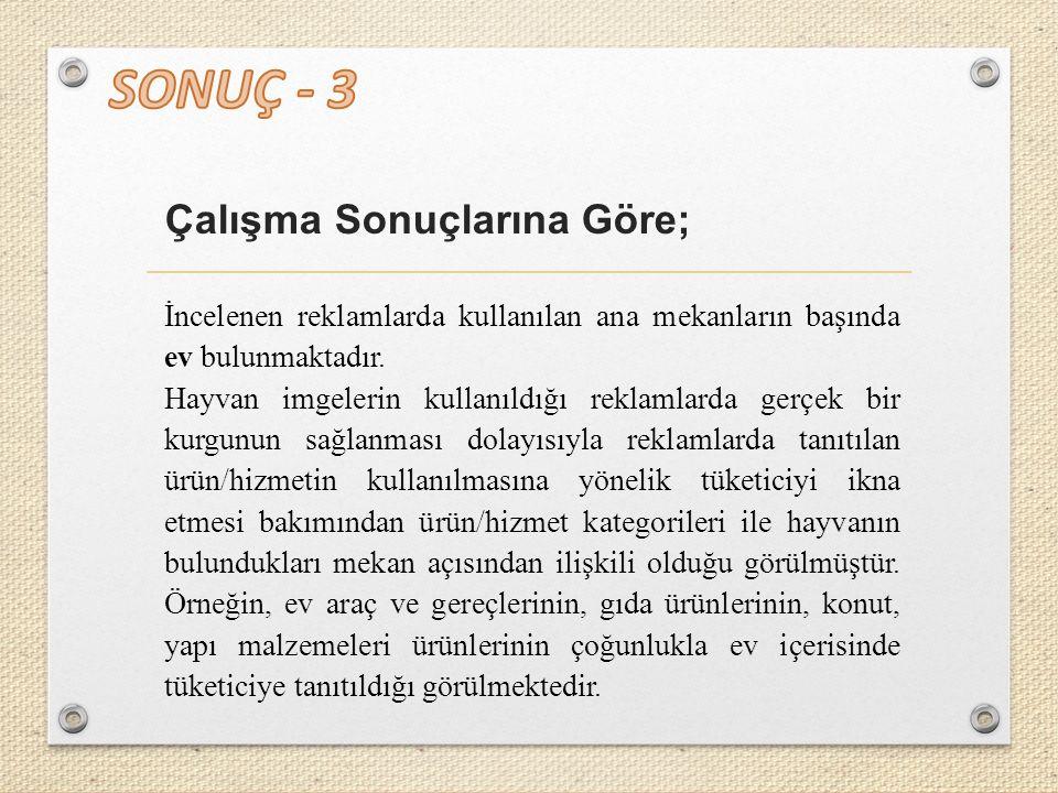 SONUÇ - 3 Çalışma Sonuçlarına Göre;