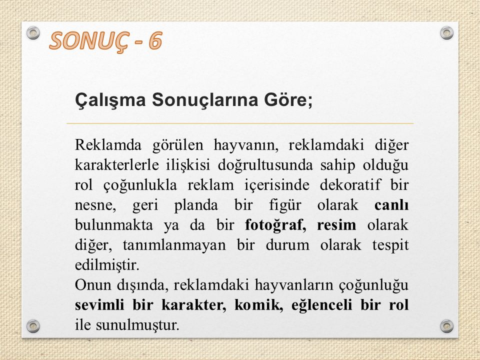 SONUÇ - 6 Çalışma Sonuçlarına Göre;