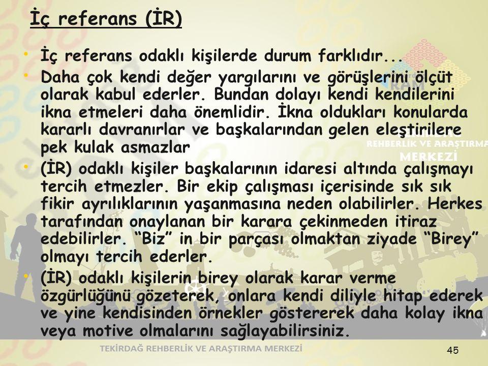 İç referans (İR) İç referans odaklı kişilerde durum farklıdır...