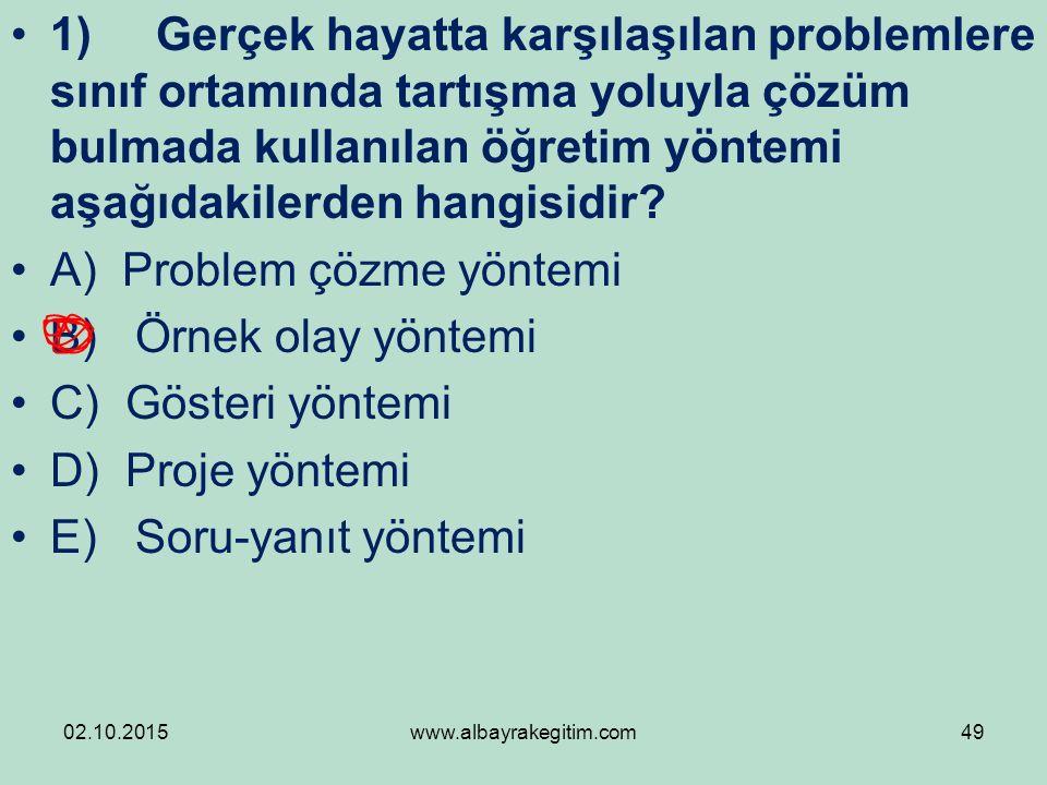 A) Problem çözme yöntemi B) Örnek olay yöntemi C) Gösteri yöntemi