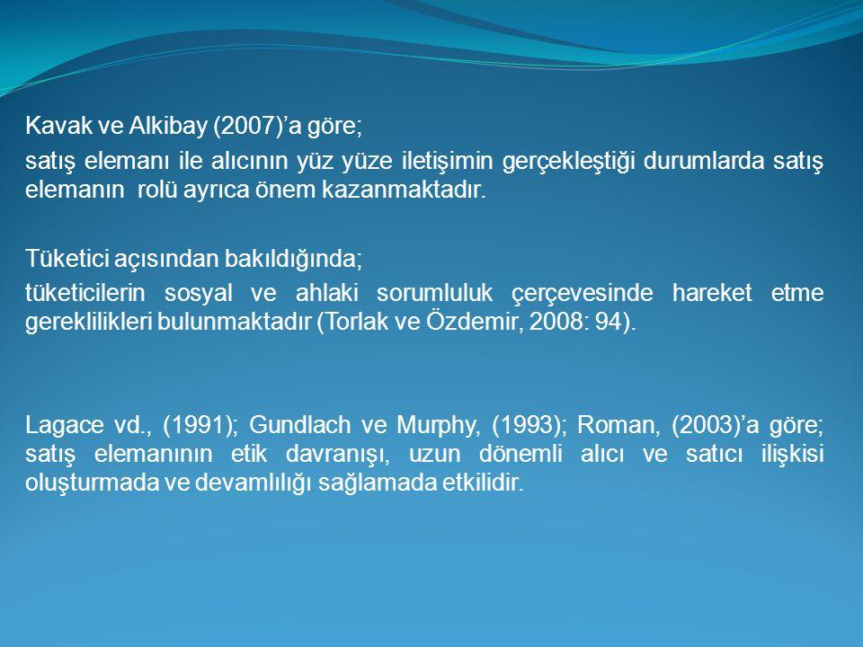 Kavak ve Alkibay (2007)'a göre;