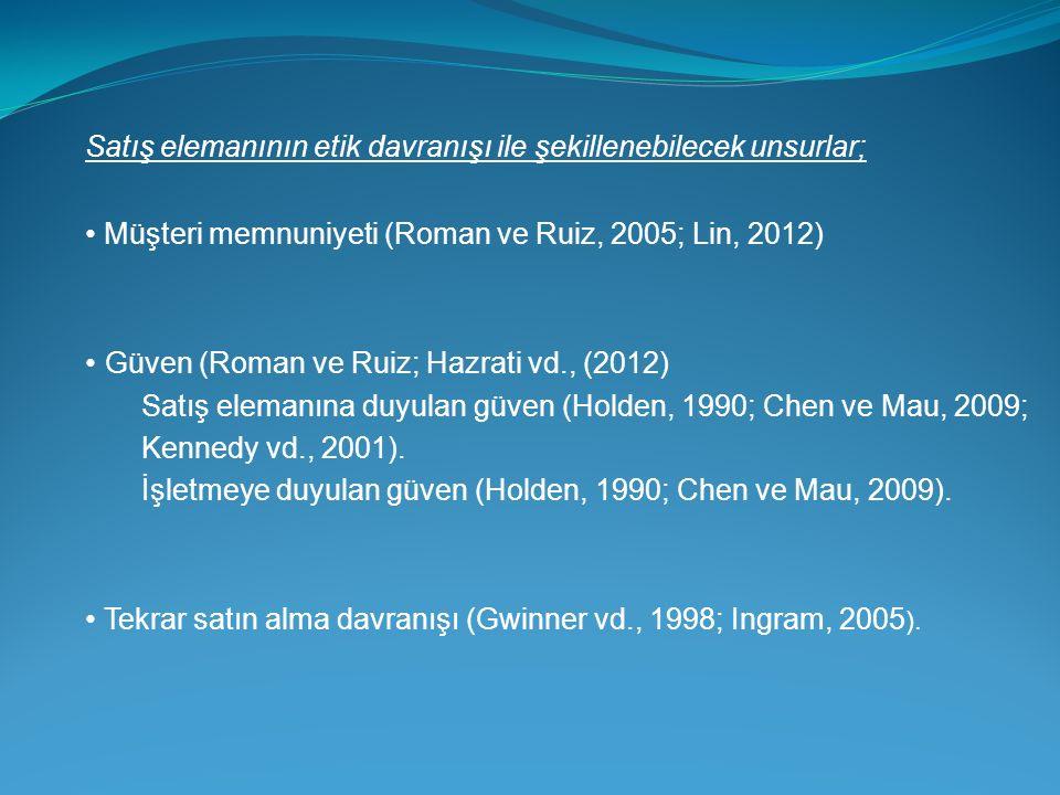 • Müşteri memnuniyeti (Roman ve Ruiz, 2005; Lin, 2012)