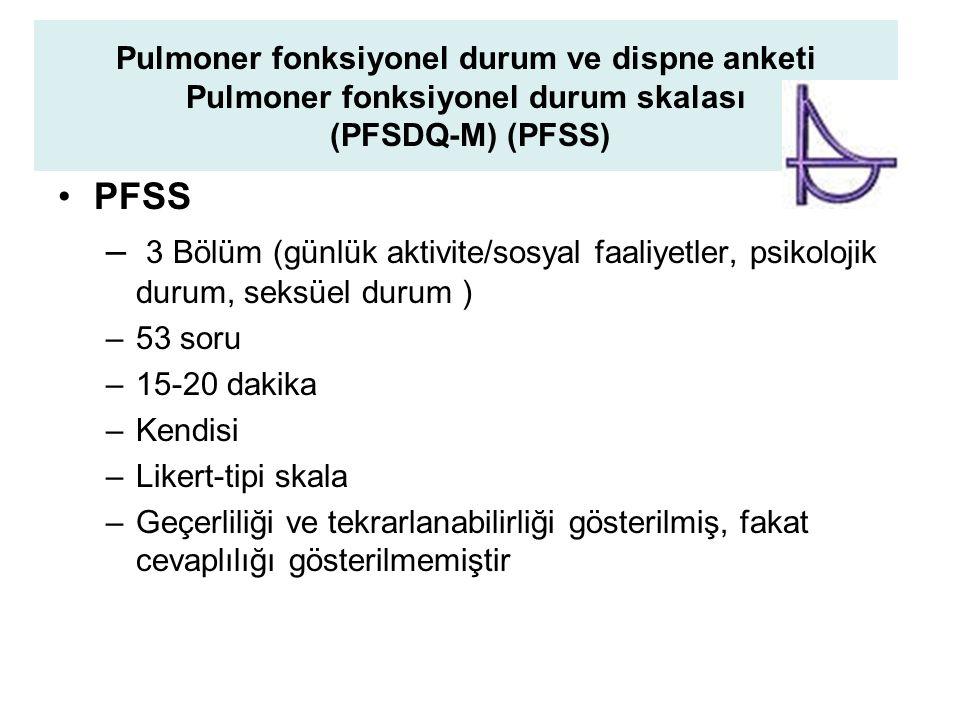 Pulmoner fonksiyonel durum ve dispne anketi Pulmoner fonksiyonel durum skalası (PFSDQ-M) (PFSS)