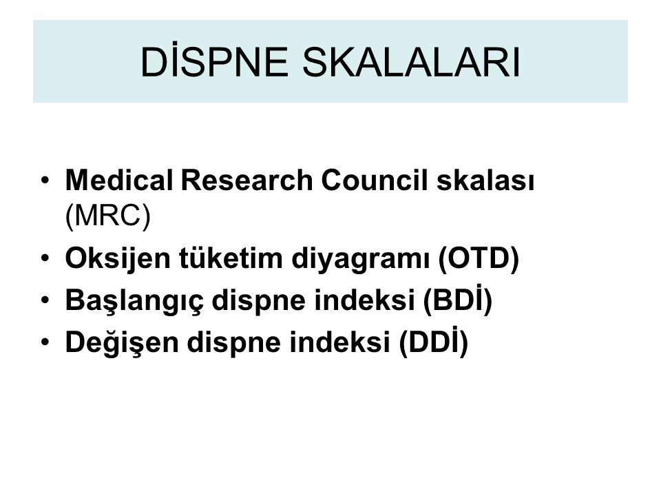 DİSPNE SKALALARI Medical Research Council skalası (MRC)