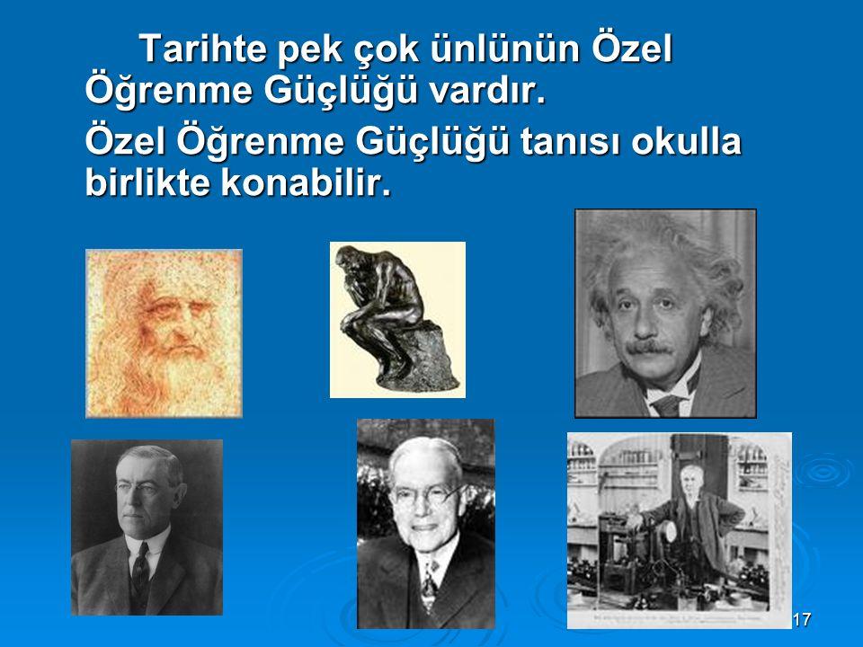 Tarihte pek çok ünlünün Özel Öğrenme Güçlüğü vardır.