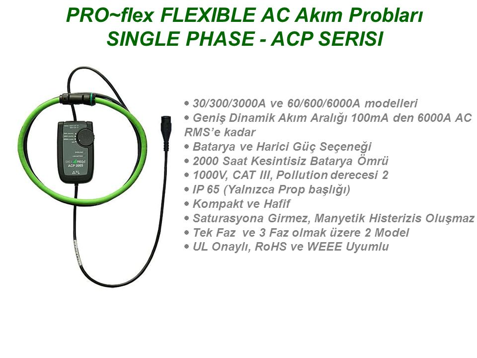 PRO~flex FLEXIBLE AC Akım Probları SINGLE PHASE - ACP SERISI