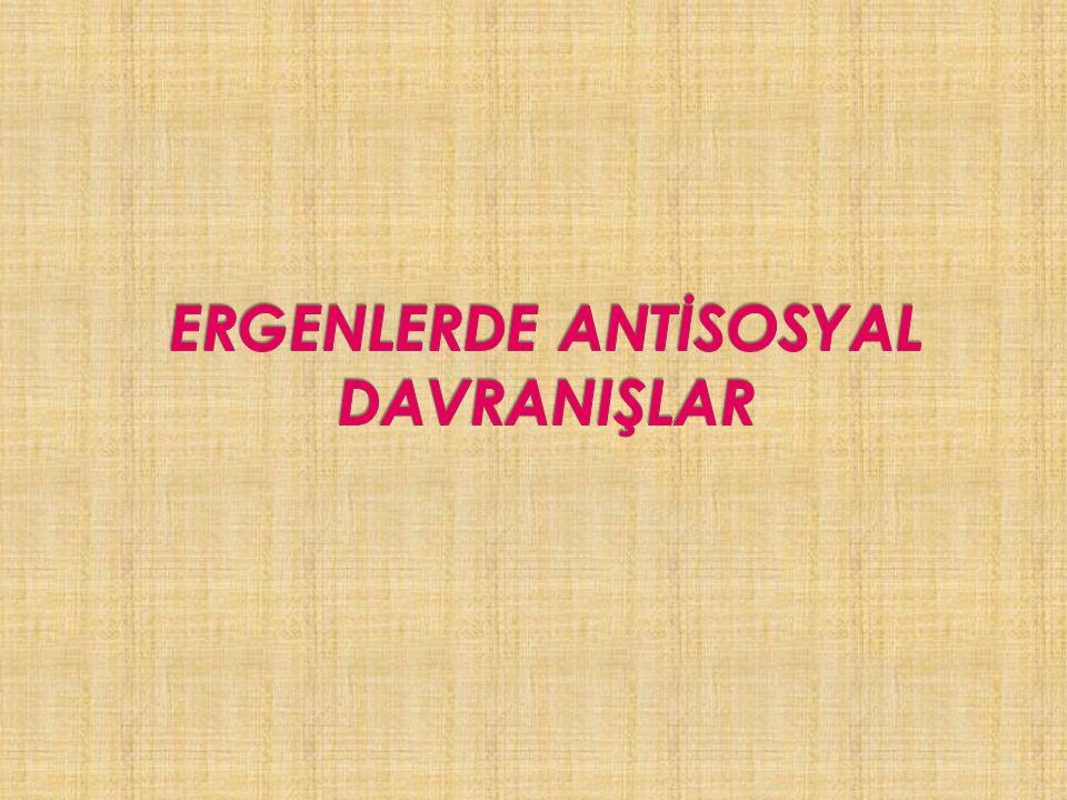 ERGENLERDE ANTİSOSYAL DAVRANIŞLAR