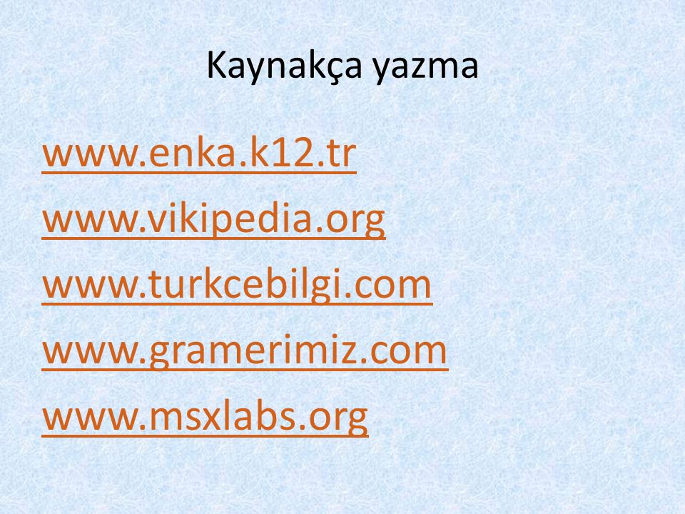 www.enka.k12.tr www.vikipedia.org www.turkcebilgi.com