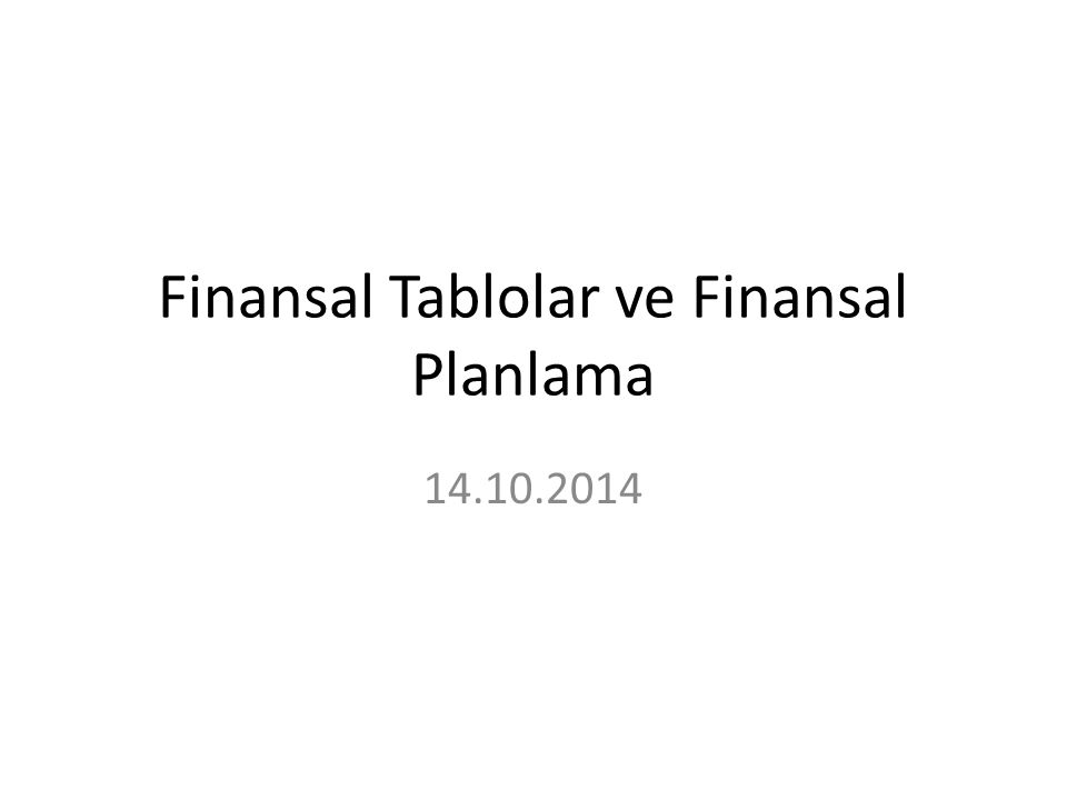 Finansal Tablolar ve Finansal Planlama