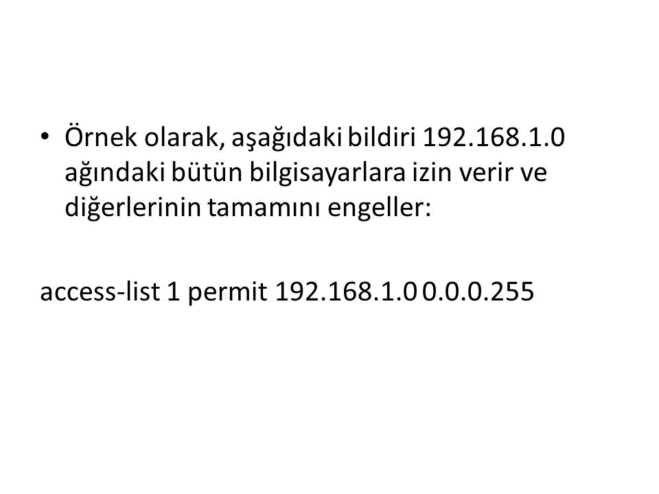 Örnek olarak, aşağıdaki bildiri 192. 168. 1