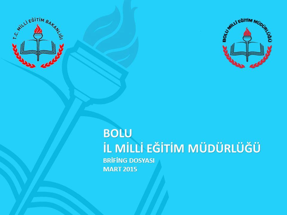 BOLU İL MİLLİ EĞİTİM MÜDÜRLÜĞÜ BRİFİNG DOSYASI MART 2015
