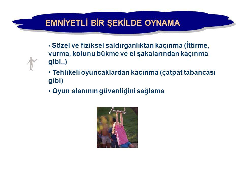 EMNİYETLİ BİR ŞEKİLDE OYNAMA
