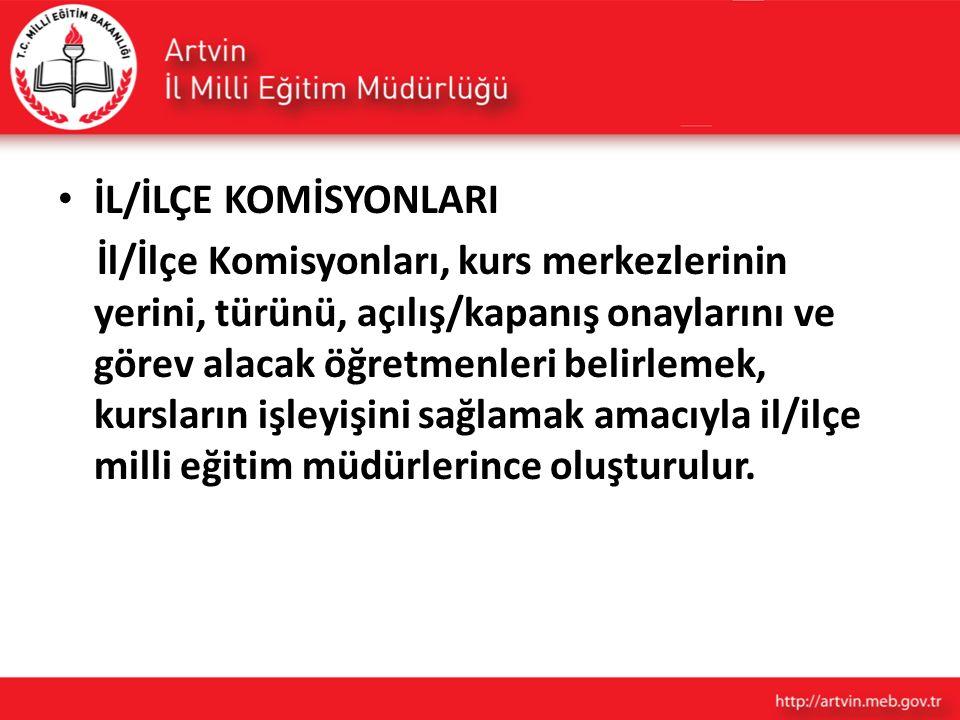 İL/İLÇE KOMİSYONLARI