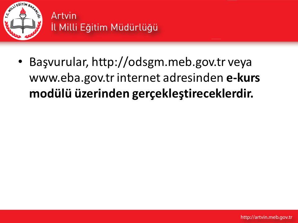 Başvurular, http://odsgm. meb. gov. tr veya www. eba. gov