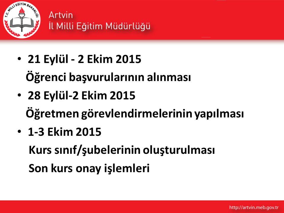 21 Eylül - 2 Ekim 2015 Öğrenci başvurularının alınması. 28 Eylül-2 Ekim 2015. Öğretmen görevlendirmelerinin yapılması.