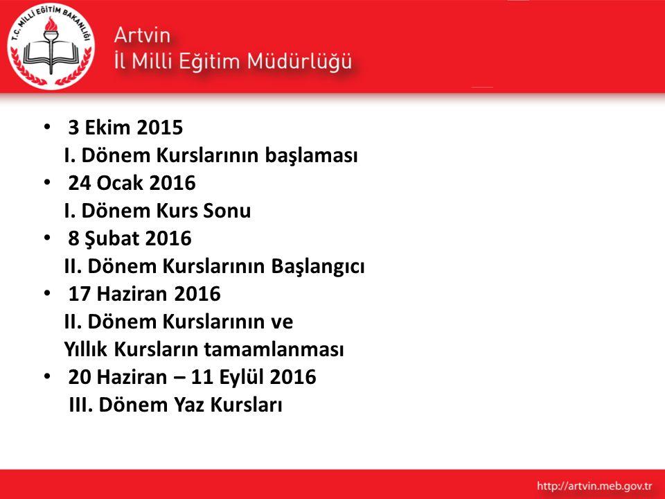 3 Ekim 2015 I. Dönem Kurslarının başlaması. 24 Ocak 2016. I. Dönem Kurs Sonu. 8 Şubat 2016. II. Dönem Kurslarının Başlangıcı.
