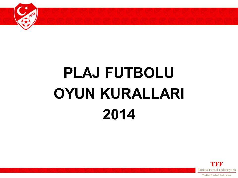 PLAJ FUTBOLU OYUN KURALLARI 2014