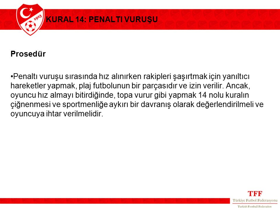 KURAL 14: PENALTI VURUŞU Prosedür.