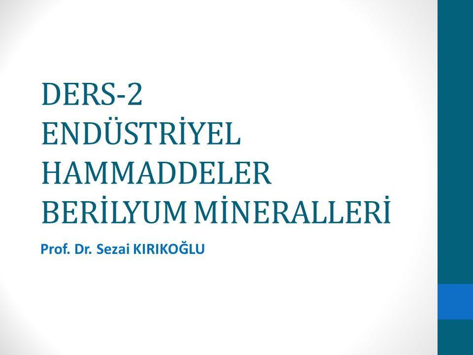DERS-2 ENDÜSTRİYEL HAMMADDELER BERİLYUM MİNERALLERİ
