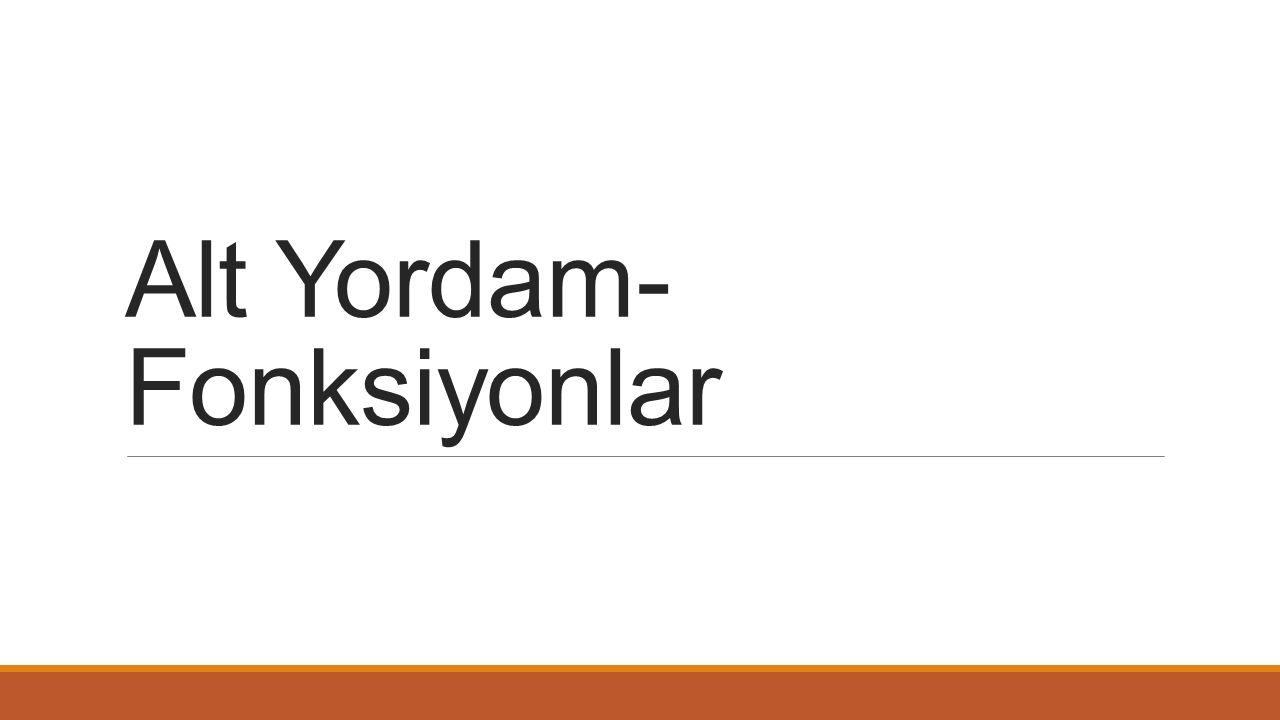 Alt Yordam-Fonksiyonlar