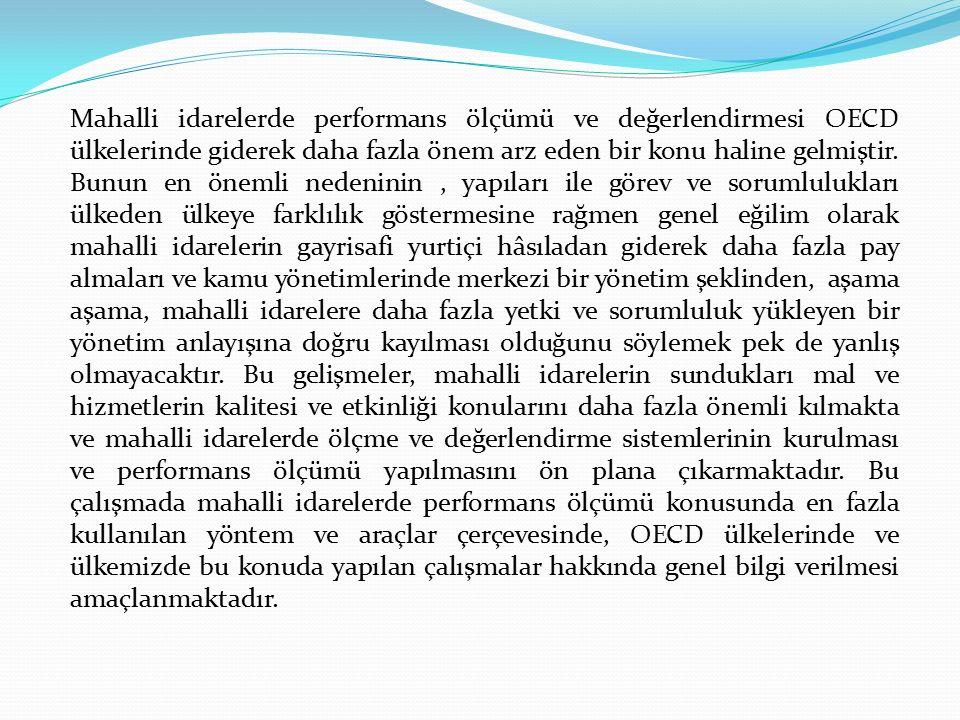 Mahalli idarelerde performans ölçümü ve değerlendirmesi OECD ülkelerinde giderek daha fazla önem arz eden bir konu haline gelmiştir.