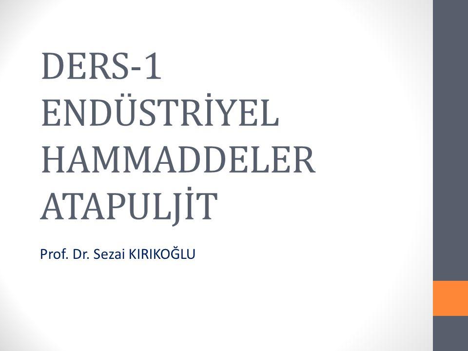 DERS-1 ENDÜSTRİYEL HAMMADDELER ATAPULJİT