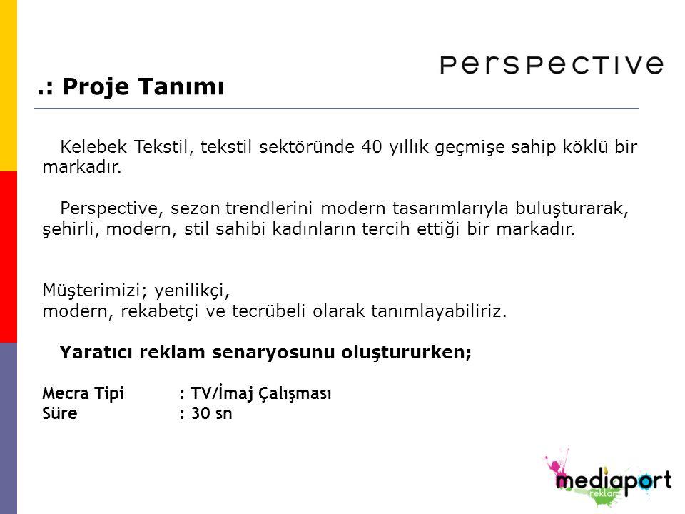 .: Proje Tanımı Kelebek Tekstil, tekstil sektöründe 40 yıllık geçmişe sahip köklü bir markadır.