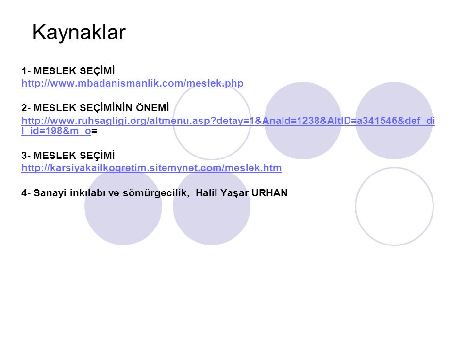 Kaynaklar 1- MESLEK SEÇİMİ http://www.mbadanismanlik.com/meslek.php