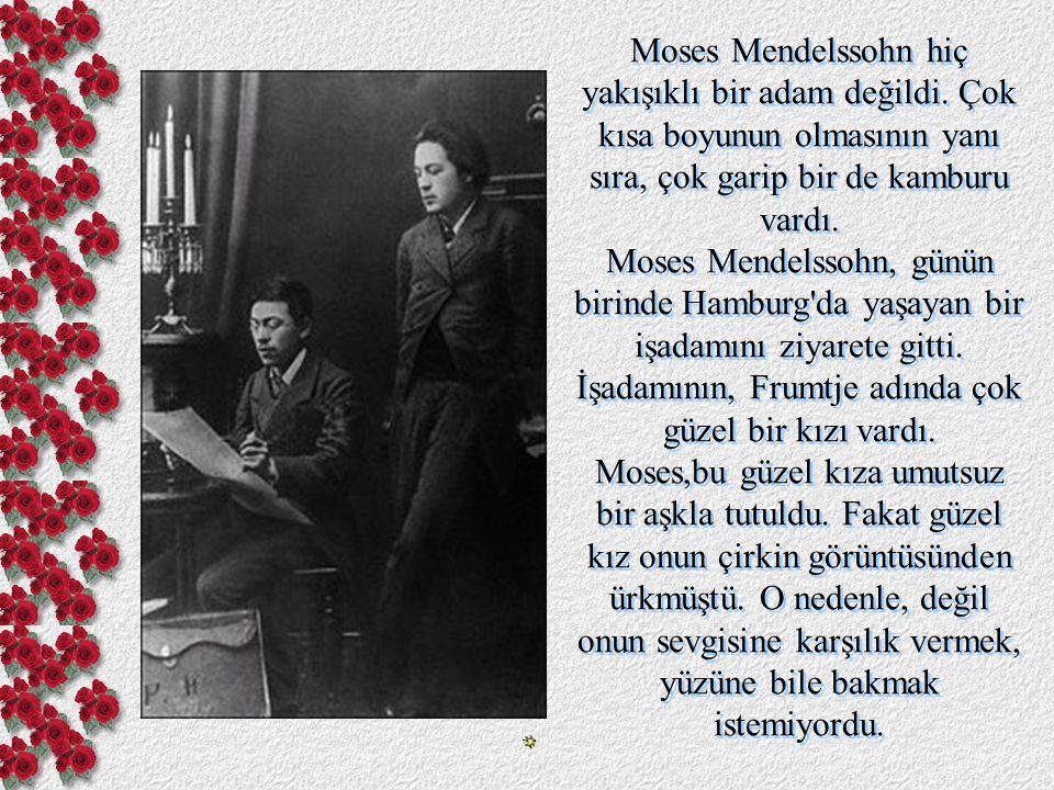 Moses Mendelssohn hiç yakışıklı bir adam değildi
