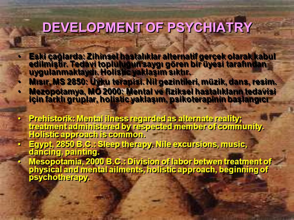 DEVELOPMENT OF PSYCHIATRY