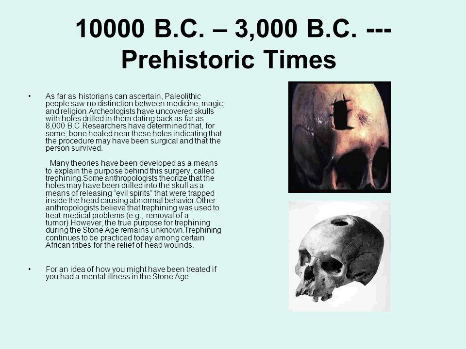 10000 B.C. – 3,000 B.C. --- Prehistoric Times