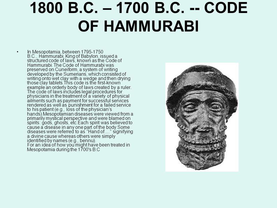 1800 B.C. – 1700 B.C. -- CODE OF HAMMURABI